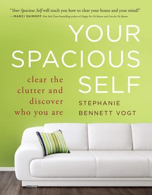Your Spacious Self By Vogt, Stephanie Bennett