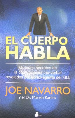 El cuerpo habla / What Everybody Is Saying By Navarro, Joe